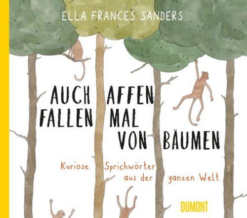 Ella Frances Sanders Auch Affen Fallen Mal Von Bäumen Wortakzente